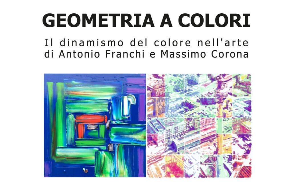 Geometria a colori – Il dinamismo del colore nell'arte di Antonio Franchi e Massimo Corona